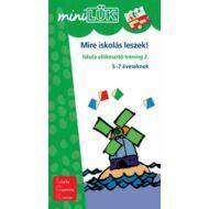 MIRE ISKOLÁS LESZEK 2. ISKOLAELŐKÉSZÍTŐ TRÉNING 2. 5-7 ÉVESEKNEK