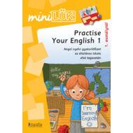 Practise Your English 1 - angol nyelvi gyakorlófüzet alsó tagozat