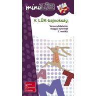 V. LÜK Bajnokság - Versenyfeladatok magyar nyelvtanból 2. osztály