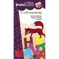 V. LÜK Bajnokság - Versenyfeladatok magyar nyelvtanból 3. osztály