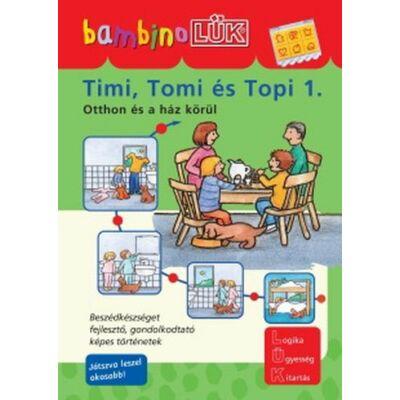 TIMI, TOMI ÉS TOPI 1. - OTTHON ÉS A HÁZ KÖRÜL
