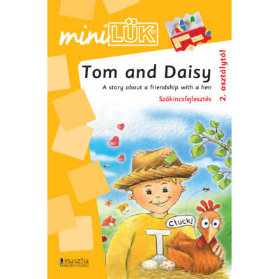 Tom and Daisy - A story about friendship with a hen