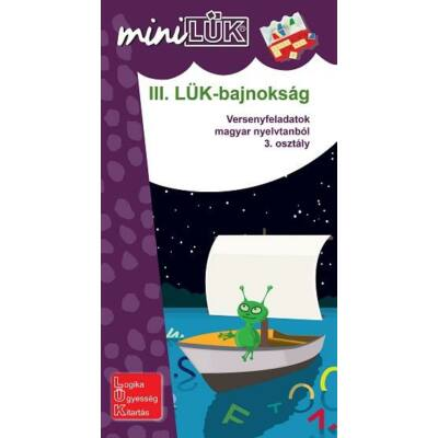 III. LÜK Bajnokság - Versenyfeladatok magyar nyelvtanból 3. osztály